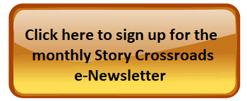 Goldish button with click here to sign up for the monthly Story Crossroads e-Newsletter