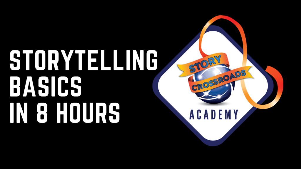 """You can click on this picture to sign-up for free for the """"Storytelling Basics in 8 Hours"""" self-led online storytelling course. Picture shows logo of Story Crossroads Academy and title of the course."""